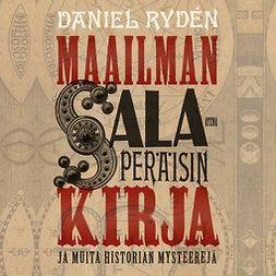 Rydén, Daniel - Maailman salaperäisin kirja - ja muita historian mysteerejä, äänikirja