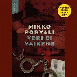 Porvali, Mikko - Veri ei vaikene, audiobook