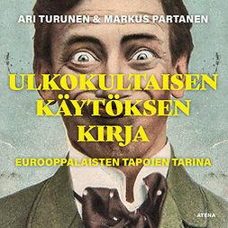 Ulkokultaisen käytöksen kirja: Eurooppalaisten tapojen tarina