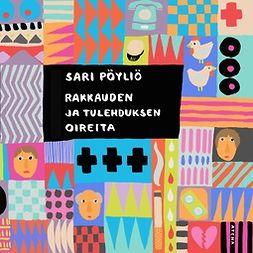 Pöyliö, Sari - Rakkauden ja tulehduksen oireita, äänikirja