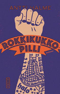 Halme, Antti - Rokkikukkopilli, ebook