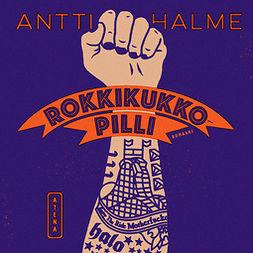 Halme, Antti - Rokkikukkopilli, audiobook