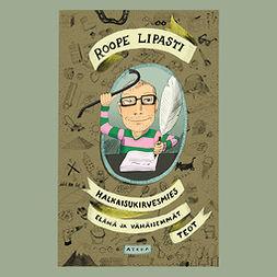 Lipasti, Roope - Halkaisukirvesmies: elämä ja vähäisemmät teot, äänikirja