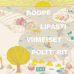Lipasti, Roope - Viimeiset polttarit, äänikirja
