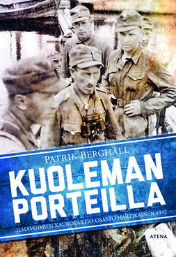 Berghäll, Patrik - Kuoleman porteilla: Ilmavoimien kaukopartio-osasto Hartikainen 1942, ebook