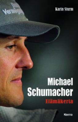 Sturm, Karin - Michael Schumacher: elämäkerta, e-kirja
