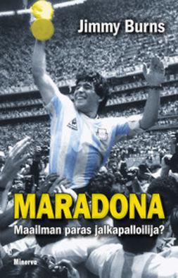 Burns, Jimmy - Maradona - Maailman paras jalkapalloilija?, e-kirja