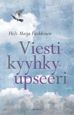 Heikkinen, Heli-Maija - Viestikyyhkyupseeri, e-kirja
