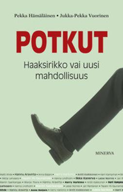 Hämäläinen, Pekka - Potkut: haaksirikko vai uusi mahdollisuus, e-kirja