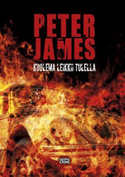 James, Peter - Kuolema leikkii tulella, e-kirja