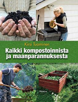 Tuominen, Kirsi - Kaikki kompostoinnista ja maanparannuksesta, e-kirja
