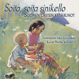 Loivamaa, Ismo - Soita, soita sinikello: Suomen lasten kesärunot, ebook