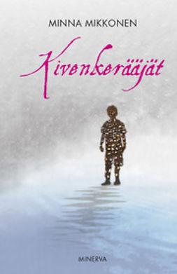 Mikkonen, Minna - Kivenkerääjät, ebook