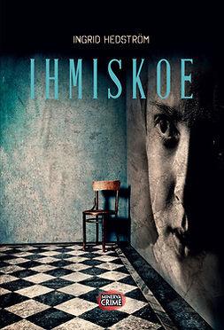 Hedström, Ingrid - Ihmiskoe, e-kirja