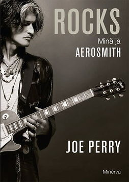 Perry, Joe - ROCKS: Minä ja Aerosmith, ebook