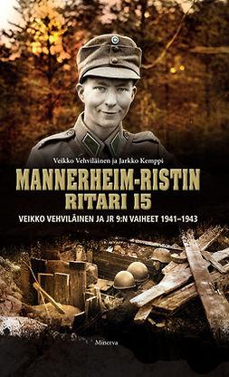 Vehviläinen, Veikko - Mannerheim-ristin ritari 15: Veikko Vehviläinen ja JR 9:n vaiheet 1941-43, e-kirja