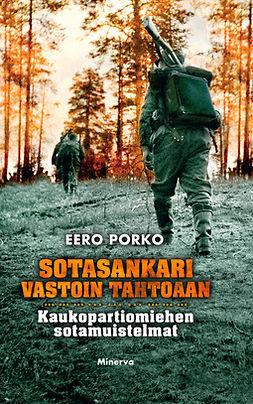 Porko, Eero - Sotasankari vastoin tahtoaan: Kaukopartiomiehen sotamuistelmat, e-kirja
