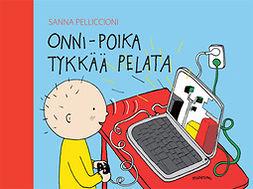 Pelliccioni, Sanna - Onni-poika tykkää pelata, e-kirja