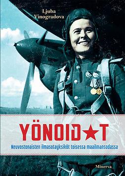 Vinogradova, Ljuba - Yönoidat: Neuvostonaisten ilmasotayksiköt toisessa maailmasodassa, e-kirja