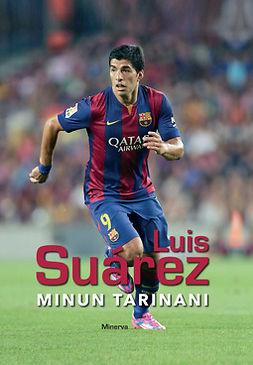 Suarez, Luis - Luis Suarez: Minun tarinani, e-kirja