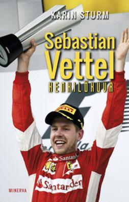 Sturm, Karin - Sebastian Vettel: henkilökuva, e-kirja