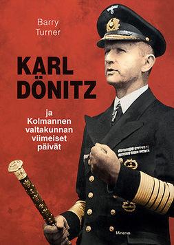 Turner, Barry - Karl Dönitz ja kolmannen valtakunnan viimeiset päivät, e-kirja