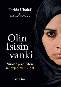 Abbas, Farida - Olin Isisin vanki: Nuoren jesiditytön kauhujen kuukaudet, e-bok