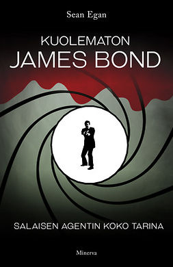 Egan, Sean - Kuolematon James Bond: Salaisen agentin koko tarina, e-kirja