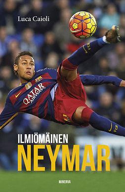 Caioli, Luca - Ilmiömäinen Neymar, e-kirja