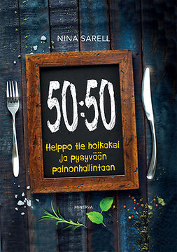 Sarell, Nina - 50:50: Helppo tie hoikaksi ja pysyvään painonhallintaan, ebook