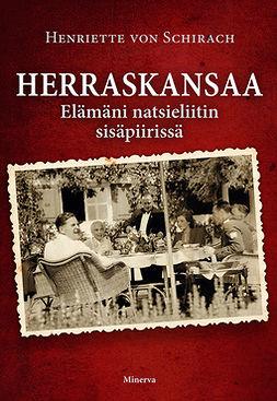 Schirach, Henriette von - Herraskansaa: Elämää natsieliitin sisäpiirissä, e-kirja