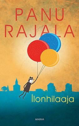 Rajala, Panu - Ilonhilaaja, ebook
