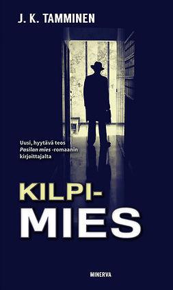 Tamminen, J. K. - Kilpimies, e-bok