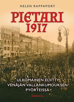 Rappaport, Helen - Pietari 1917: Ulkomainen eliitti Venäjän vallankumouksen pyörteissä, e-kirja