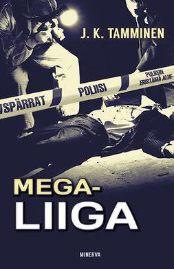 Tamminen, J. K. - Megaliiga, e-kirja