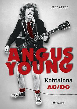 Apter, Jeff - Angus Young - Kohtalona AC/DC, e-kirja