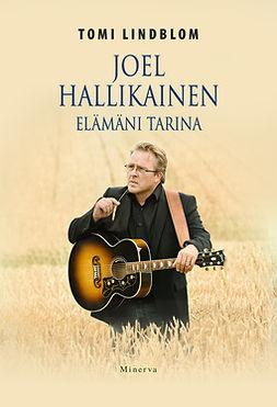 Lindblom, Tomi - Joel Hallikainen: Elämäni tarina, e-kirja