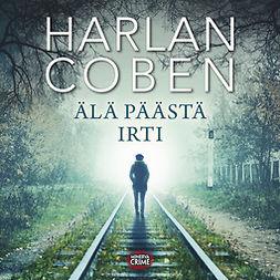 Coben, Harlan - Älä päästä irti, audiobook
