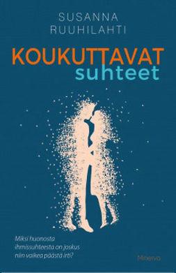 Ruuhilahti, Susanna - Koukuttavat suhteet, ebook