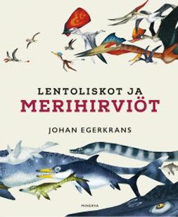 Egerkrans, Johan - Lentoliskot ja merihirviöt, ebook