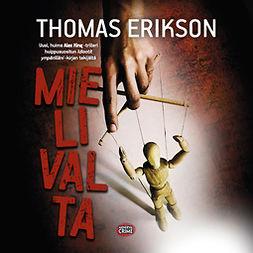 Erikson, Thomas - Mielivalta, audiobook