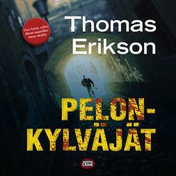 Erikson, Thomas - Pelonkylväjät, äänikirja