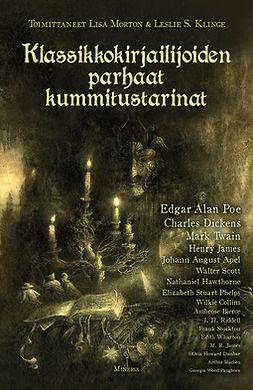 Klinge, Leslie S. - Klassikkokirjailijoiden parhaat kummitustarinat, e-kirja
