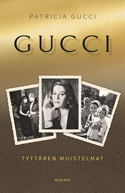 Gucci, Patricia - Gucci: Muoti-imperiumin vaiettu salaisuus, e-bok