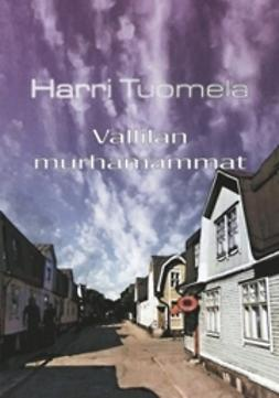Tuomela, Harri - Vallilan murhamammat, ebook