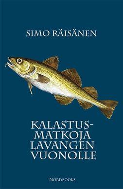 Räisänen, Simo - Kalastusmatkoja Lavangen vuonolle, e-bok