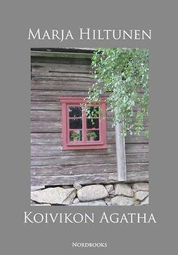 Hiltunen, Marja - Koivikon Agatha, ebook