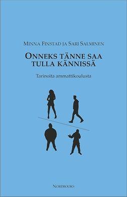 Finstad, Sari Salminen Minna - Onneks tänne saa tulla kännissä, ebook
