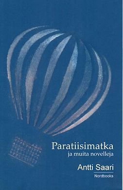 Saari, Antti - Paratiisimatka ja muita novelleja, e-kirja