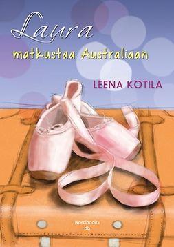 Kotila, Leena - Laura matkustaa Australiaan, ebook